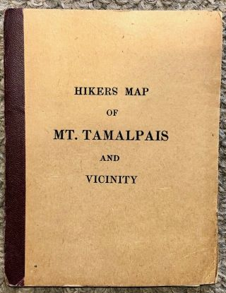 Vintage C1910 Hikers Map Of Mt.  Tamalpais And Vicinity,  Marin County,  California