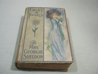 Antique Book,  Lost A Pearle By Mrs Georgie Sheldon