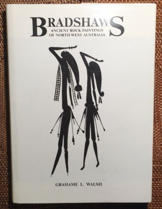 Bradshaws Ancient Rock Paintings Of North - West Australia - Grahame L Walsh