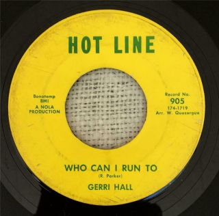 Rare Northern Soul 45 - Gerri Hall - Who Can I Run To - Hot Line 905