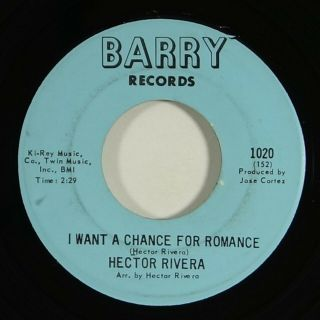 "Hector Rivera "" I Want A Chance For Romance "" Rare Latin Northern Soul 45 Barry"