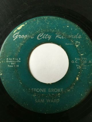 "Rare Northern Soul 45/ Sam Ward "" Stone Broke "" / "" Sister Lee "" Hear"