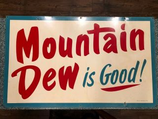 Mountain Dew Is Good Sign Rare Htf 1963 Vintage Low Starting Price A,