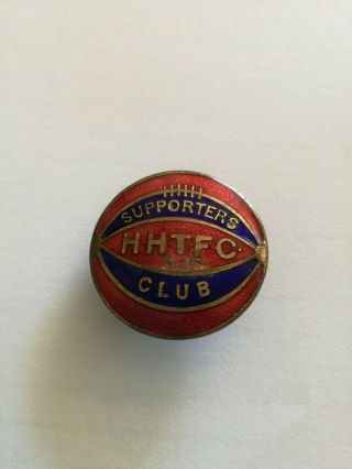 Vintage Enamel Hhtfc (hemel Hempstead??) Football Supporters Badge