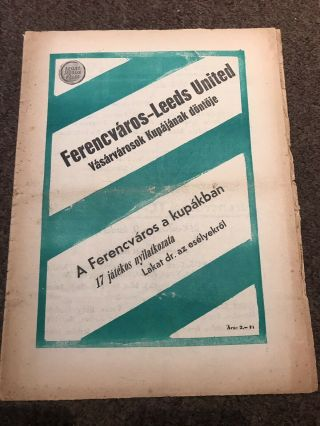 Ferencvaros V Leeds United Fairs Cup Final Programme 1968/69 Very Rare