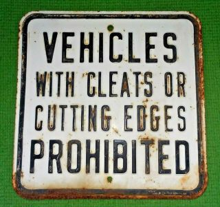 Vintage Metal Street Sign Vehicle With Cleats Cutting Edges Prohibited Dominion