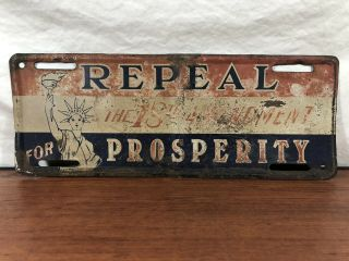 Vintage Repeal 18th Amendment For Prosperity License Plate Tag Topper